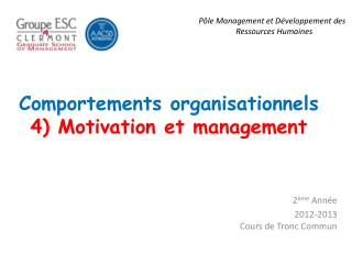 Comportements organisationnels 4) Motivation et management