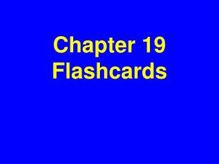 Chapter 19 Flashcards