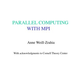 PARALLEL COMPUTING WITH MPI