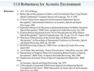 11.0 Robustness for Acoustic Environment