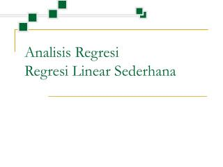 Analisis Regresi Regresi Linear Sederhana