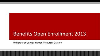 Benefits Open Enrollment 2013