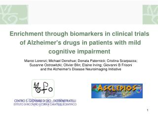Enrichment through biomarkers in clinical trials  of Alzheimer's drugs in patients with mild