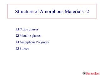 Structure of Amorphous Materials -2