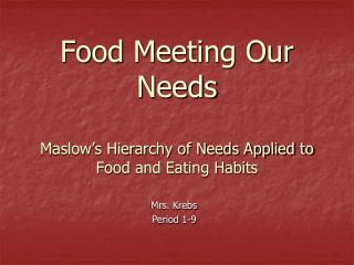 Food Meeting Our Needs Maslow's Hierarchy of Needs Applied to Food and Eating Habits