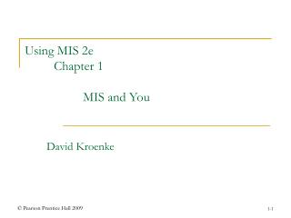 Using MIS 2e 	Chapter 1 		MIS and You