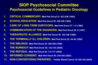 SIOP Psychosocial Committee Psychosocial Guidelines in Pediatric Oncology