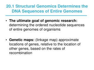 20.1 Structural Genomics Determines the DNA Sequences of Entire Genomes
