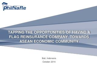 TAPPING THE OPPORTUNITIES OF HAVING A FLAG REINSURANCE COMPANY