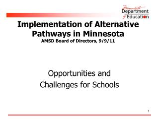 Implementation of Alternative Pathways in Minnesota AMSD Board of Directors, 9/9/11