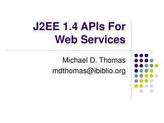 J2EE 1.4 APIs For Web Services