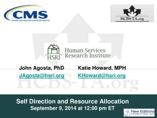 Self Direction and Resource Allocation September 9, 2014 at 12:00 pm ET