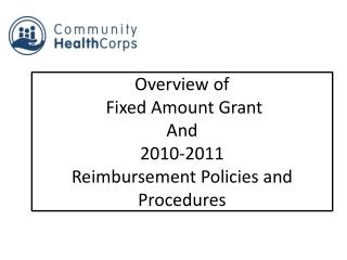 Overview of Fixed Amou nt Grant And 2010-2011 Reimbursement Policies and Procedures