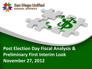 Post Election Day Fiscal Analysis &  Preliminary First Interim Look November 27, 2012