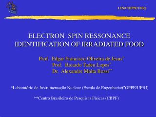 ELECTRON  SPIN RESSONANCE  IDENTIFICATION OF IRRADIATED FOOD