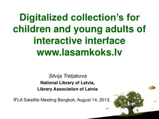 D igitalized collection's for children and young adults of interactive interface lasamkoks.lv