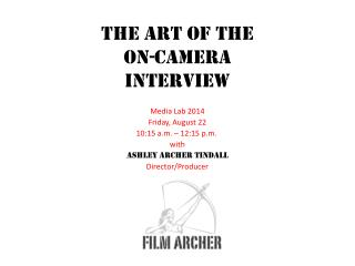 The Art of the  ON-CAMERA  Interview