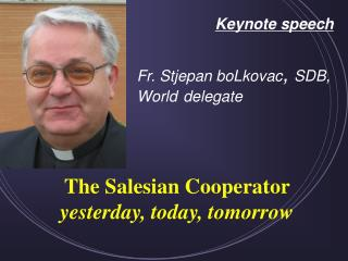 The Salesian Cooperator  yesterday, today, tomorrow