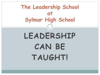 The Leadership School  at Sylmar High School