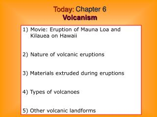 Today:  Chapter 6  Volcanism