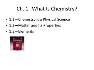 Ch. 1--What Is Chemistry?