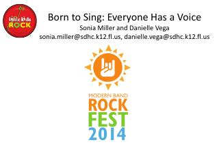 Born to Sing: Everyone Has a Voice Sonia Miller and Danielle Vega