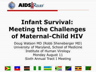 Infant Survival: Meeting the Challenges of Maternal-Child HIV