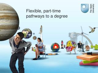 Flexible, part-time pathways to a degree