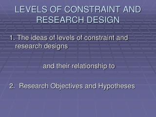 LEVELS OF CONSTRAINT AND RESEARCH DESIGN