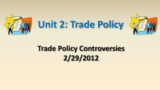 Trade Policy Controversies 2/29/2012