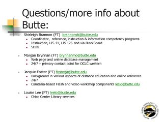 Questions/more info about Butte: