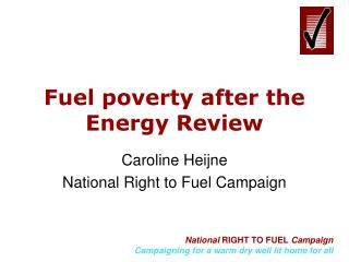 Fuel poverty after the Energy Review