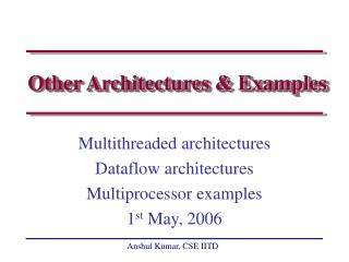 Other Architectures & Examples