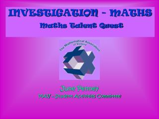 INVESTIGATION - MATHS  Maths Talent Quest