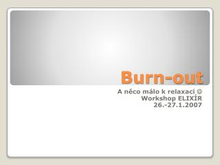 Burn - out