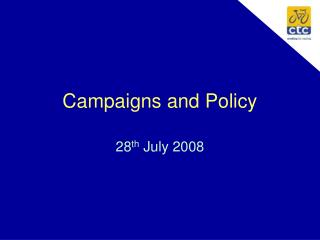 Campaigns and Policy