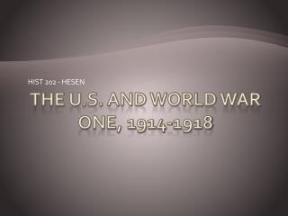 The U.S. and World War One, 1914-1918