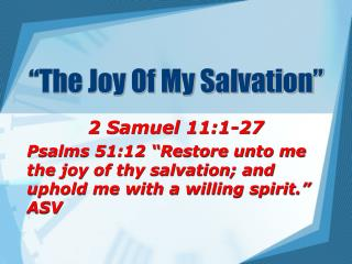 """The Joy Of My Salvation"""