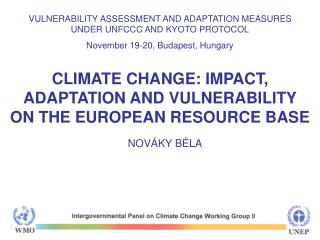 VULNERABILITY ASSESSMENT AND ADAPTATION MEASURES UNDER UNFCCC AND KYOTO PROTOCOL