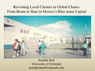 Revisiting Local Clusters in Global Chains: From Boom to Bust in Mexico's Blue Jeans Capital