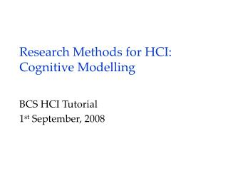 Research Methods for HCI: Cognitive Modelling