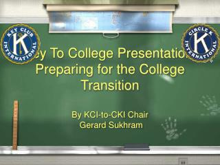 Key To College Presentation: Preparing for the College Transition