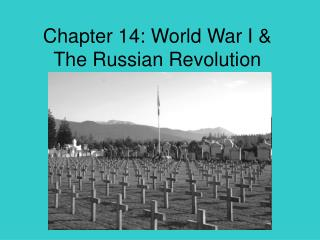 Chapter 14: World War I & The Russian Revolution