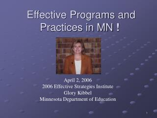 Effective Programs and Practices in MN  !