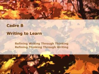 Cadre B Writing to Learn