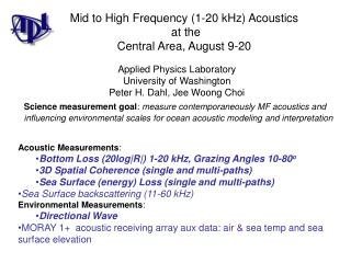 Mid to High Frequency (1-20 kHz) Acoustics  at the Central Area, August 9-20