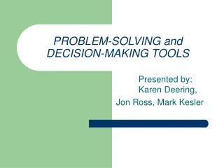 PROBLEM-SOLVING and DECISION-MAKING TOOLS