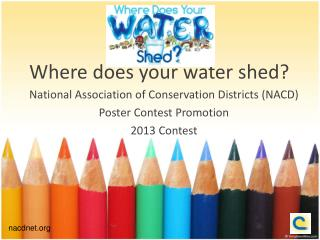 Where does your  water shed?
