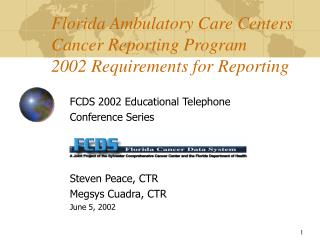 Florida Ambulatory Care Centers Cancer Reporting Program 2002 Requirements for Reporting