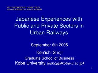Japanese Experiences with Public and Private Sectors in Urban Railways